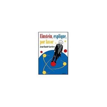 Einstein , Explique , Por Favor - Carriere, Jean-claude - 9788532520715