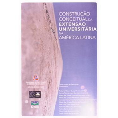 Construção Conceitual Da Extensão Universitaria Na America Latina - Capa Comum - 9788586699047