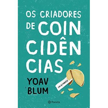 Os Criadores de Coincidências - Blum, Yoav - 9788542211405
