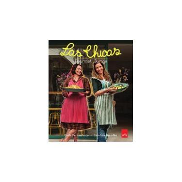 Las Chicas - Gourmet Garage - Brandão, Carolina; Pernambuco, Carla - 9788580445572