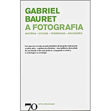 Livo - Fotografia - História, Estilos, Tendências, Aplicações - Gabriel Bauret - 9789724412849