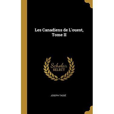Les Canadiens de L'ouest, Tome II