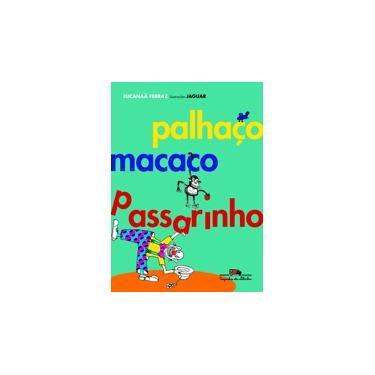 Palhaço, Macaco, Passarinho - Ferraz, Eucanaa - 9788574064406