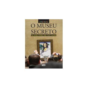 O Museu Secreto - Um Inteiro Para Você Colorir - Col. Arte Terapia - L&Pm - 9788525432599