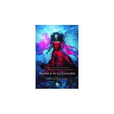 Rainha do ar e da escuridão (Vol. 3 Os Artifícios das Trevas) - Cassandra Clare - 9788501401069