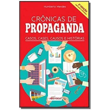 Crônicas de Propaganda - 2ª Ed. - 2016 - Mendes, Humberto - 9788584440771