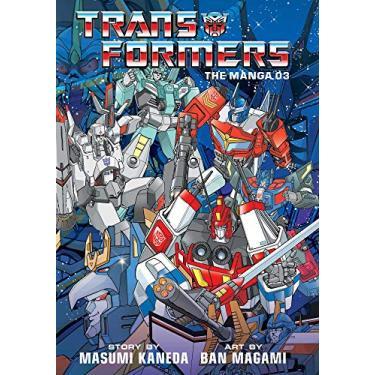 Transformers: The Manga, Vol. 3 (Volume 3)