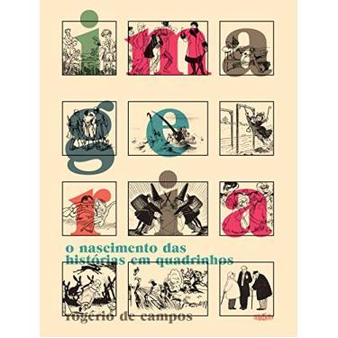 Imageria. O Nascimento das Histórias em Quadrinhos - Rogério De Campos - 9788563137487