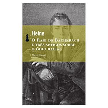 O Rabi de Bacherach e Três Textos Sobre o Ódio Racial - Heine, Heinrich - 9788577151318