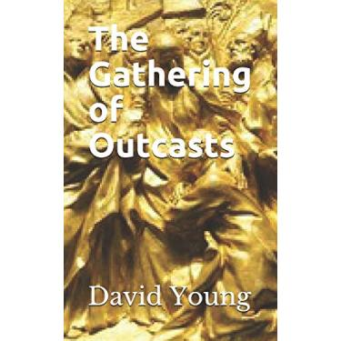 The Gathering of Outcasts