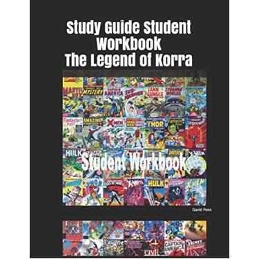Study Guide Student Workbook the Legend of Korra