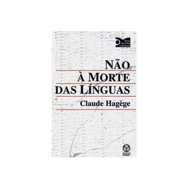 Não a Morte das Línguas - Claude Hagege - 9789727714254