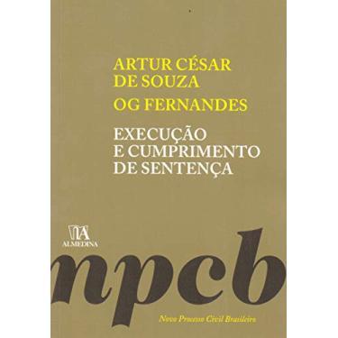 Execução e Cumprimento de Sentença - Artur César De Souza - 9788584933242