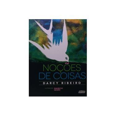 Noções de Coisas - 3ª Ed. 2014 - Ribeiro, Darcy - 9788526021044