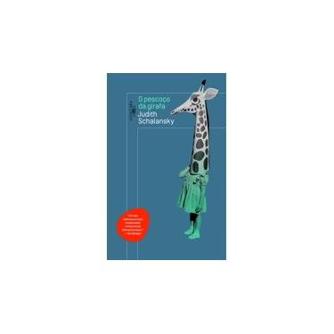 O Pescoço da Girafa - Judith Schalansky - 9788556520098