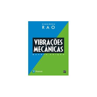 Vibrações Mecânicas - Rao, Singiresu S. - 9788576052005