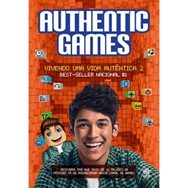 Authenticgames: Vivendo uma Vida Autêntica - Vol.2 - Authenticgames - 9788582466407