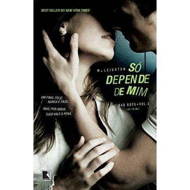 Só Depende de Mim - Bad Boys - Vol. 2 - Leighton, M.; Leighton, M. - 9788501404497