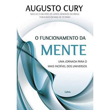O Funcionamento da Mente - Cury, Augusto - 9788531613494