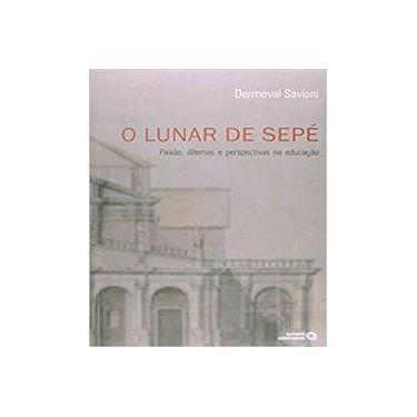 O Lunar de Sepé - Saviani, Dermeval - 9788574963266