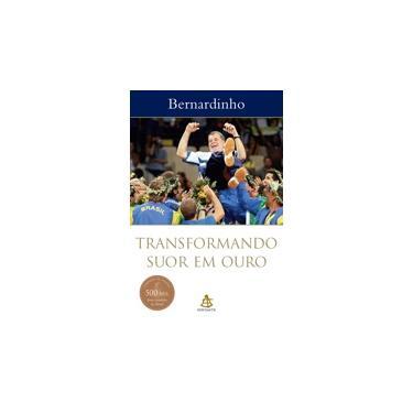 Transformando Suor em Ouro - Bernardinho - 9788575422427