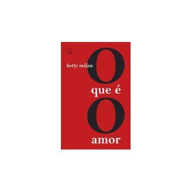 O Que É O Amor - Milan,betty - 9788501114907