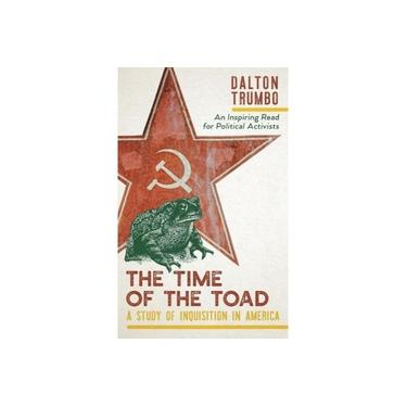 The Time of the Toad: A Study of Inquisition in America, and Two Related Pamphlets (Perennial Library, P 268)