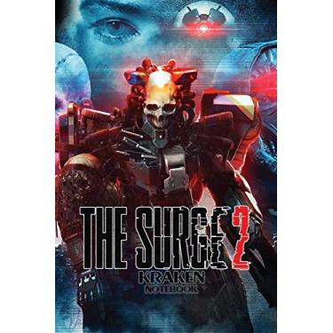 THE SURGE 2 KRAKEN notebook: 120 Empty Pages With Lines Size 6 x 9