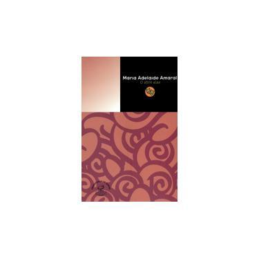O Abre Alas - Amaral, Maria Adelaide - 9788520005224
