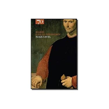 Maquiavel - Marie Gaille- Nikodimov - 9789724414591