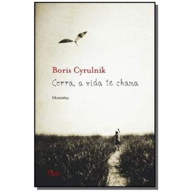 Corra, A Vida Te Chama - Boris Cyrulnik - 9788532528582