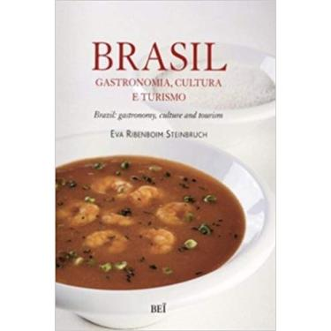 Brasil - Gastronomia, Cultura e Turismo - Ribenboim Steinbruch, Eva - 9788578500344