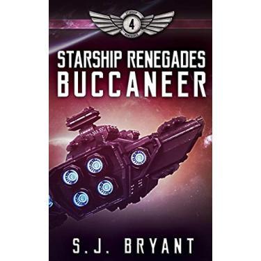 Starship Renegades: Buccaneer: 4
