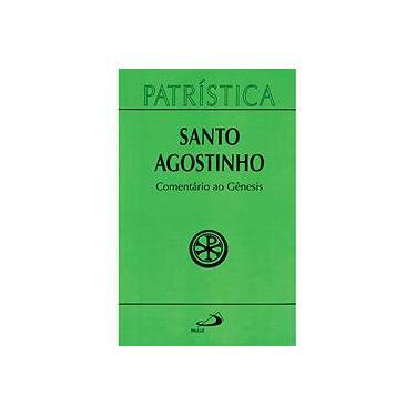 Comentário ao Gênesis - Santo Agostinho - 9788534922647
