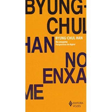 No enxame: Perspectivas do digital - Byung-chul Han - 9788532658517