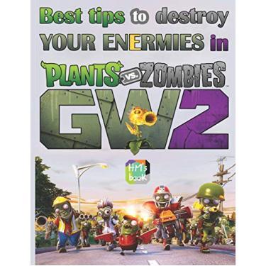 Best tips to destroy your Enermies in Plants vs. Zombies: GW2: Garden Warfare 2 Game Guide