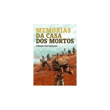 Memórias da Casa dos Mortos - Fiódor Dostoiévski - 9788544001219