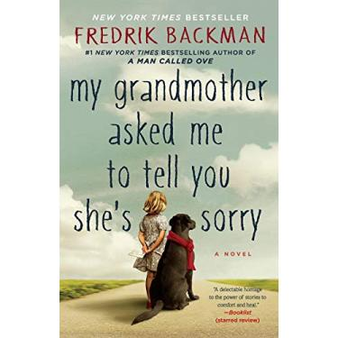 My Grandmother Asked Me to Tell You She's Sorry - Fredrik Backman - 9781501115073