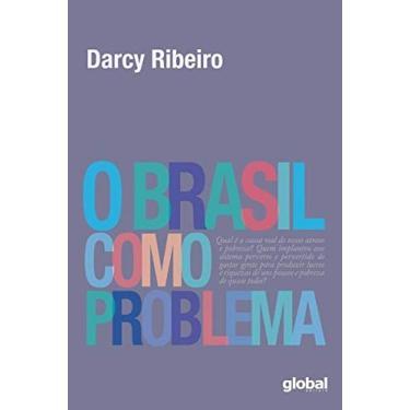 O Brasil Como Problema - Ribeiro, Darcy - 9788526022027
