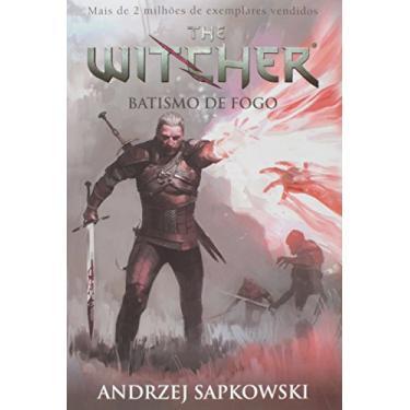 Batismo de Fogo - The Witcher - Vol. 05 - Sapkowski, Andrej - 9788578279851
