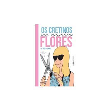 Os Cretinos Não Mandam Flores - L&pm Editores; Marlova Aseff - 9788525432360