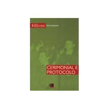 Cerimonial e Protocolo - Turismo Passo a Passo - Lukower, Ana - 9788572442336