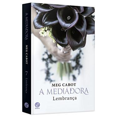 A Mediadora - Lembrança - Vol. 7 - Cabot, Meg - 9788501071569