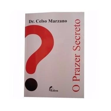 LIVRO O PRAZER SECRETO DR CELSO MARZANO