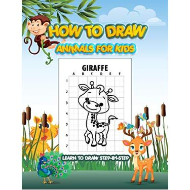 Imagem de How To Draw Animals For Kids Learn To Draw Step-By-Step: Simple Draw Elephants, Tigers, Cat, Deer, Lion, Dogs, Fish, Birds, and Many More