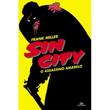 Sin City - o Assassino Amarelo - Miller, Frank - 9788575325834