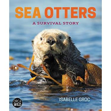 Sea Otters: A Survival Story: 3