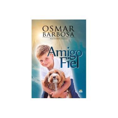 Amigo Fiel - Osmar Barbosa Dos Santos - 9788592620356