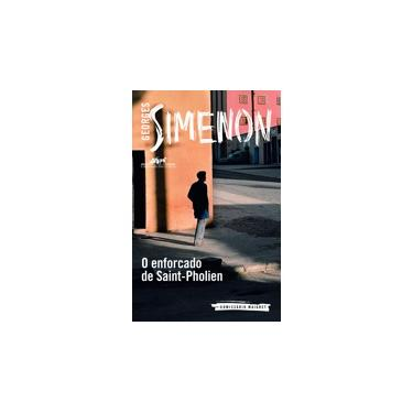 O Enforcado de Saint-Pholien - Simenon, Georges - 9788535924152