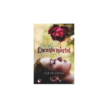 Encanto Mortal - Cross, Sarah - 9788576862130